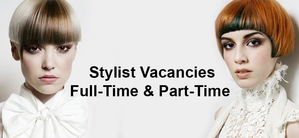 Stylist Vacancies - Full-Time & Part-Time